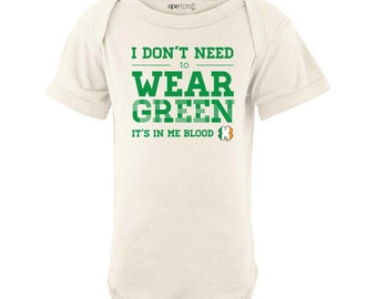 I Don't Need to Wear Green, It's in Me Blood Cute St. Patrick's Day Short Sleeve Baby Bodysuit Funny Design for Saint Patricks Day St. Paddy