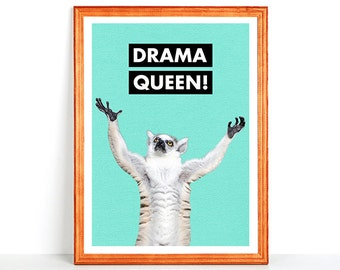 Funny Printable Wall Art DRAMA QUEEN! - Hilarious Lemur in a Dramatic Pose - Cute Animal Print Happy 8x10 inch 4x6 11x14 Instant Download