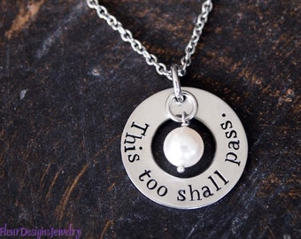 This Too Shall Pass-- Hand Stamped Necklace, Inspirational Jewelry, Encouragement Jewelry