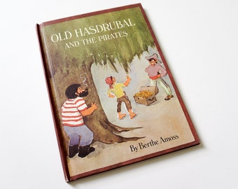 Vintage 1970s Childrens Book / Old Hasdrubal and the Pirates by Berthe Amoss 1971 Hc VGC / Bayou Fisherman New Orleans River Adventure