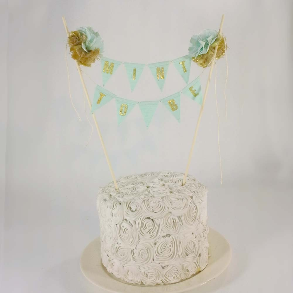 Mint, Gold Bridal Shower cake bunting, Cake Banner F274, Mint to Be ...