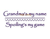 Grandma's My Name Spoiling's My Game - Wall Decal - Vinyl Wall Decals, Wall Decor, Grandparent Gifts, Grandma Gift, Grandma Sign