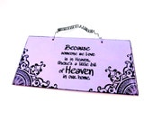 Because someone we love  is in HEAVEN - Wood Sign lavender ~ designed and handmade by me:-)