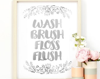 8x10 - 'Wash Brush Floss Flush' Bathroom Art - Gold or Silver Metallic Finish