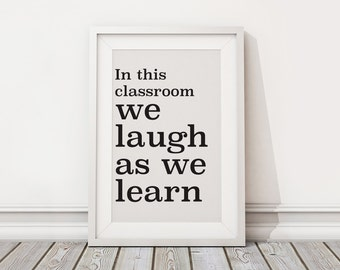 Printable Classroom Poster - Inspirational Art - Teachers - In This Classroom We Laugh As We Learn - Classroom Decor