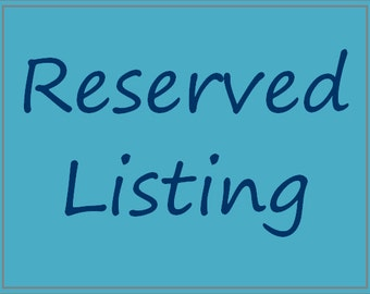 Reserved Listing for xialayne