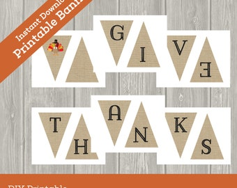 Give Thanks Banner, burlap banner, Happy Thanksgiving banner, Printable Banner, Garland, INSTANT DOWNLOAD