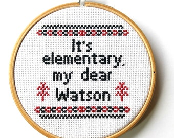 "It's Elementary My Dear Watson Finished 4"" Cross Stitch Hoop"