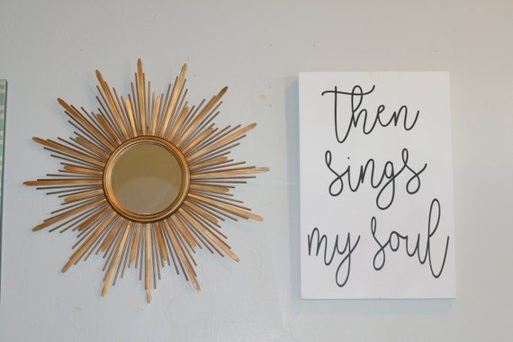 Then sings my soul sing Home Decor Decoration Modern Sign Hymn Christian Sign LDS decor