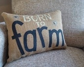 Born to Farm accent pillow from burlap and black denim