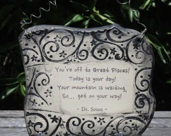 Inspirational Dr. Seuss Quote Ceramic Plaque
