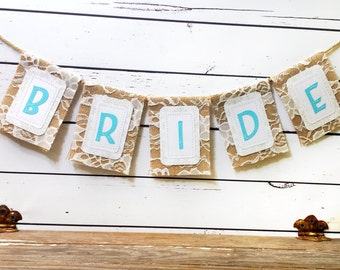READY to SHIP BRIDE Chair Banner, Chair Sign in Burlap and Lace, Bridal Shower Guest of Honor, Rustic Shower Decor