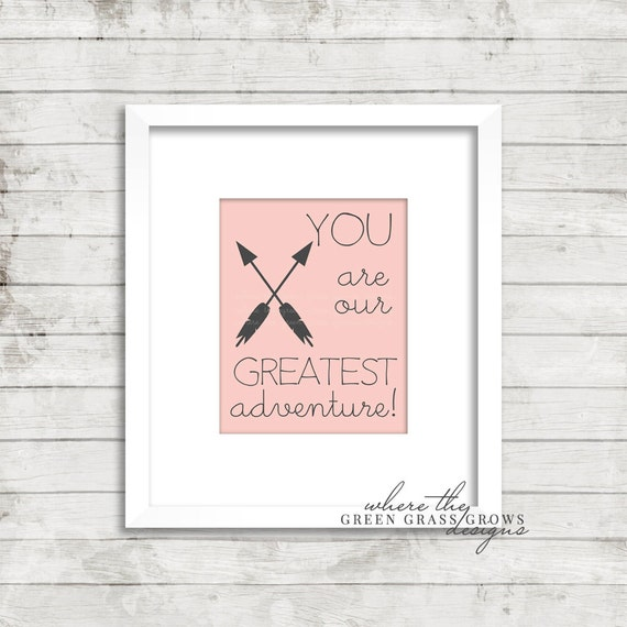 You are our Greatest Adventure 8x10 Print, Digital Print Digital Nursery Art Girl, Nursery Art, Digital Wall Art