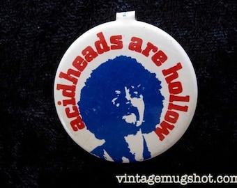 Rare Acid Heads Are Hollow Hippie ERA Sixties Counterculture Original  Pinback Button Psychedelic LSD
