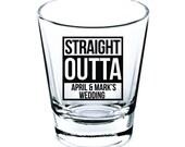 Wedding Shot Glasses - Wedding Favors - Personalized Shot Glasses - Straight Outta Shot Glasses - Bachelorette Party - Custom Shot Glasses
