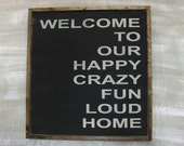 Welcome to our... happy crazy fun loud home - black