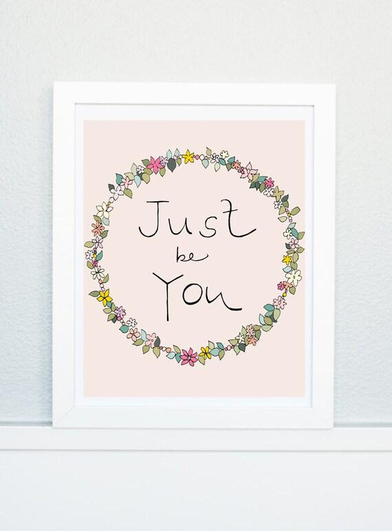 Just be You, Inspirational art, Be yourself art, Home art, Courage art, Motivational art, Inspiring Illustration