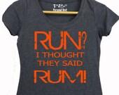 Running slim fit shirt for women - running shirt for women's - running shirt - Run? I thought they said Rum