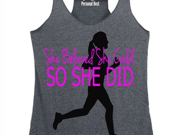 Tank top for running women's - running tops for women's - running tank - woman running shirt - she believed she could so she did
