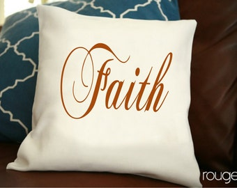 "Faith throw pillow cover - pick your color - add on pillow insert - 14""x14"" cover - 16""x16"" feather/down insert"