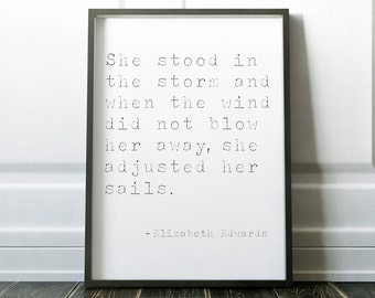 She Stood In The Storm, Art Print, Gift, Inspirational Quote, Motivational Quote, Elizabeth Edwards Quote, Black and White, Typewriter Font