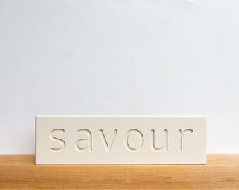 Wall Decor Sign - 'Savour',  word decor, signage, wall art, typography, food signage, inspirational, art block