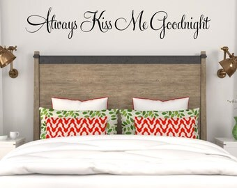 Always Kiss Me Goodnight Wall Decal Master Bedroom Decal Romantic Vinyl Lettering Wall Words Vinyl Lettering Love Wall Decor