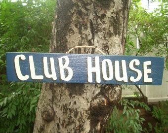 CLUB HOUSE  - Country Primitive Rustic Wood Handmade Kids Sign Plaque