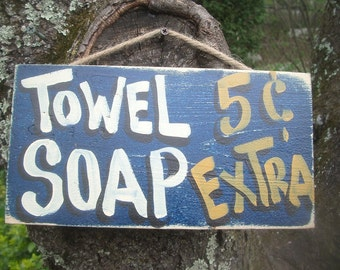 TOWELS .05 SOAP EXTRA - Country Rustic Primitive Shabby Chic Wood Handmade Hand Painted Wood Bath Hot Tub Shower Pool Sign Plaque