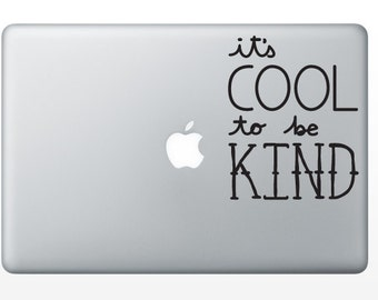 It's Cool To Be Kind Decal