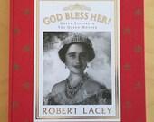 QUEEN ELIZABETH God Bless Her! Queen Elizabeth, the Queen Mother