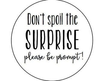 Don't Spoil the surprise, Please be prompt (24, 60 or 100) - Kraft or White round labels/seals - wedding seal 1""