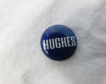 Vintage Election Pin Pinback Button For Hughes ? Dr1