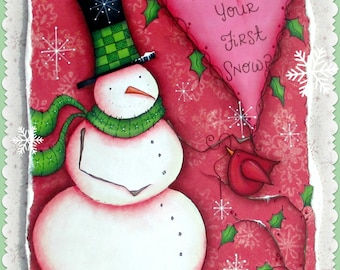 E PATTERN - First Snow! This Cute Snowman Loves Snow! Design was Inspired by Terrye French and Painted by me, Sharon B - FAAP