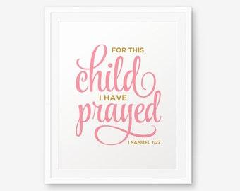 Printable For this Child I have Prayed, Girl Nursery Printable, Girl Room Decor, Girl Nursery Art, Baby Girl Gift Art Printable