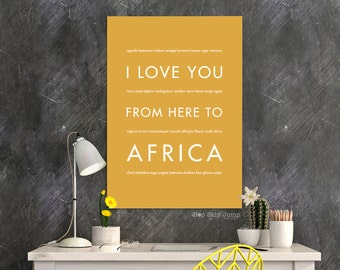 Travel Poster, Africa Art Print, Safari Nursery, Africa Gift, I Love You From Here To AFRICA, Shown in Harvest- Choose Color