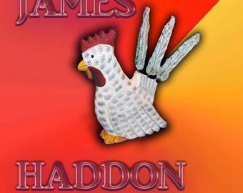 """James Haddon """"Chicken with Glass Tail"""" Signed by Mr. Haddon"""
