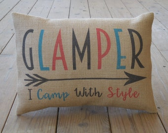 Glamper Burlap Pillow, I camp with style,  Camping, Gifts for Campers, Retirement Gift, INSERT INCLUDED