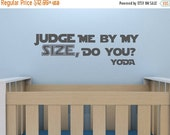LIMITED SALE - Judge Me By My Size, Do You? - Yoda | vinyl wall quote | Star Wars style removable text wall decal | perfect for nurseries &