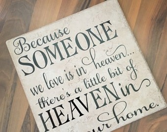 Because someone we love is in heaven tile - home decor