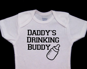 Daddy's Drinking Buddy Funny Baby Onesie Bodysuit