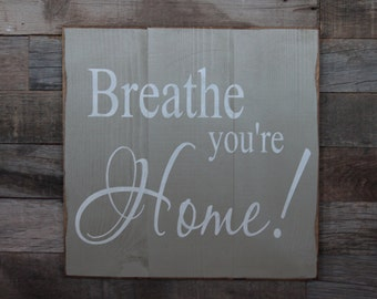 Large Wood Sign - Breathe You're Home - Subway Sign