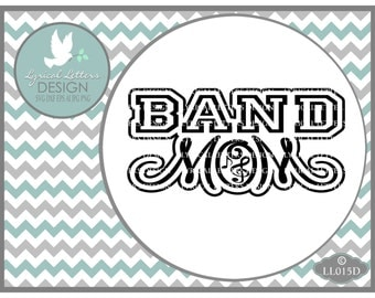 Band Mom Sports Mom LL015 D - SVG - Cutting File - Graphic Design - Includes ai, svg, eps, dxf(for Silhouette users), jpg, png