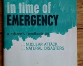 In Time of Emergency, 1968 citizen's handbook on nuclear attack and natural disasters