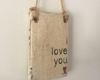 i love you, Wooden Small Rustic Hanging Handpainted Reclaimed Wood Sign,Vintage White, Black Lettering, with Red Heart TheFunkiLittleFrog