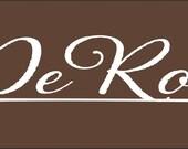 Custom DeRoo Sign