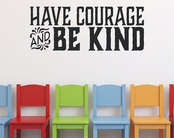 Wall Decal Quote Cinderella - Have Courage and Be Kind  -35 Colors Available