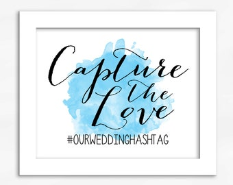 Capture the Love Print in Light Sky Blue - Watercolor Calligraphy Wedding Reception Photo Sharing Sign (4001)