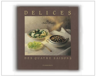 Delices Des Quatre Saisons by Nathalie Hambro, Beautiful French Cooking for Every Season Cookbook