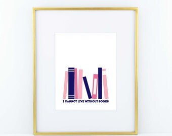 I Cannot Live Without Books Print- Pink and Navy